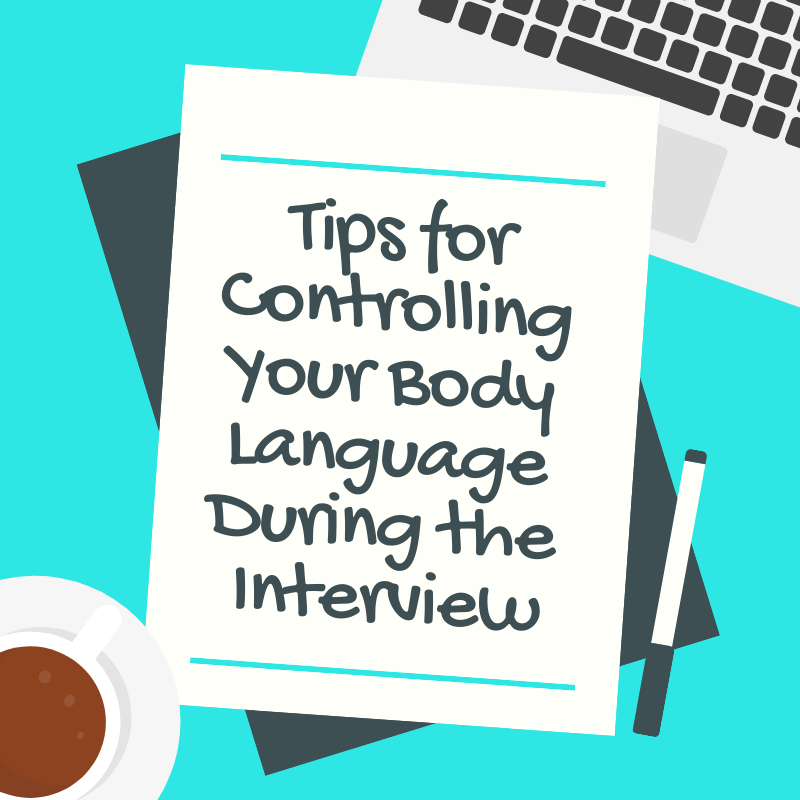 Tips for Controlling Your Body Language During the Interview