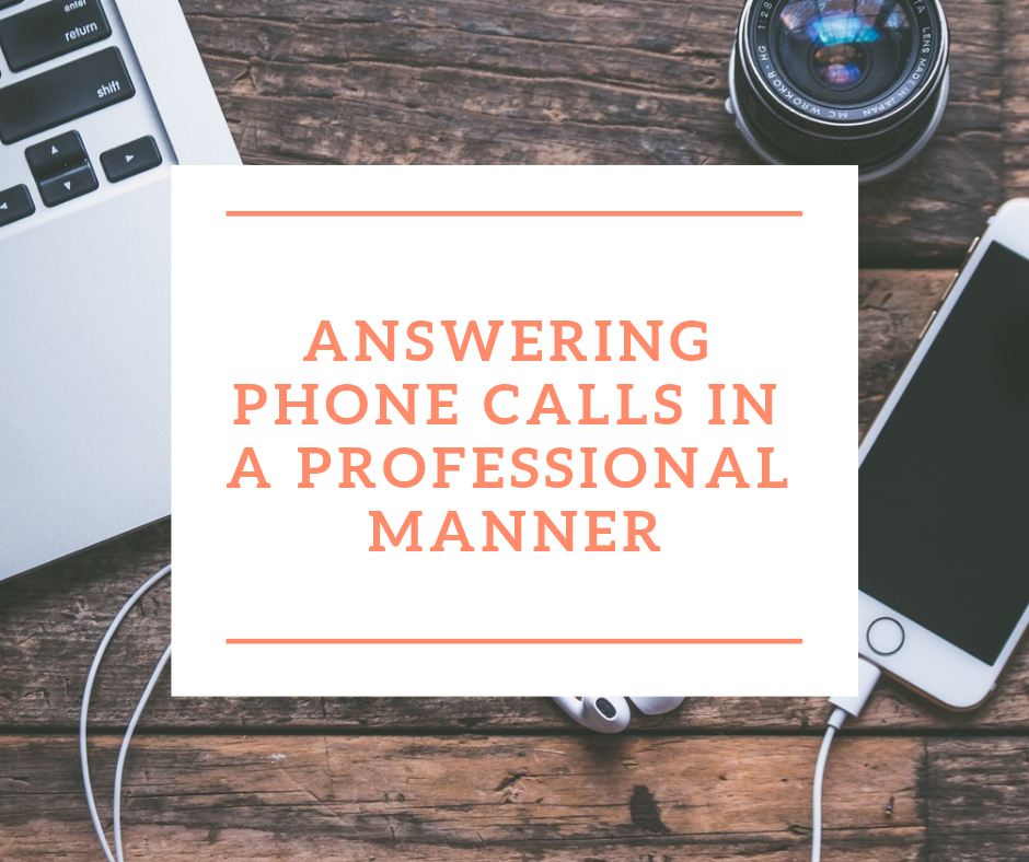 answering phone calls in a professional manner