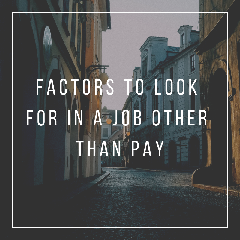 factors to look for in a job other than pay
